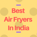 15 Best Air Fryers in India 2020