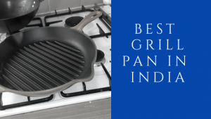 20 Best Grill Pan in India 2021 (with Price)