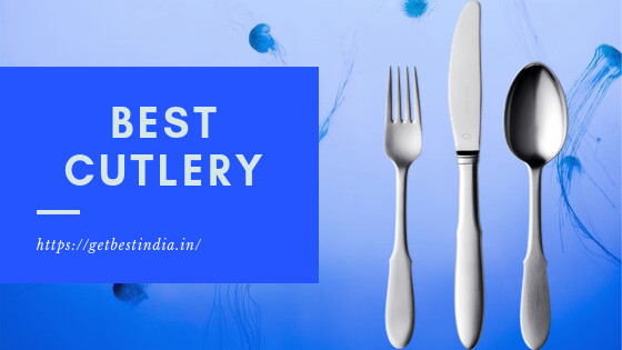 15 Best Cutlery Set Brands in India 2020