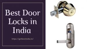25 Best Door Locks in India 2021