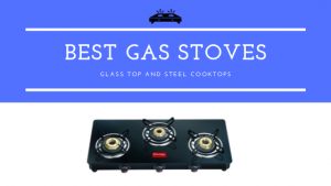 Read more about the article 30 Best Gas Stove in India 2021 (Reviews Buying Guide)