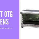 13 Best OTG Ovens (Oven, Toaster, and Grill) in India 2021
