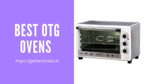13 Best OTG Ovens (Oven, Toaster, and Grill) in India 2020