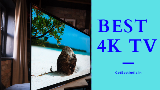 12 Best 4K LED TV in India 2020 (Android TV with Price)