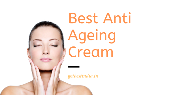20 Best Anti Ageing Face Cream in India (2020 Updated)
