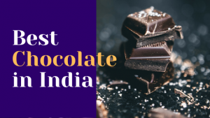 Top 20 Best Chocolate Brands in India 2021