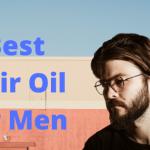 21 Best Hair Oil for Men in India 2020