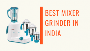 Read more about the article Top 14 Best Mixer Grinder in India 2021