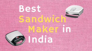 Read more about the article 15 Best Sandwich Maker in India 2021