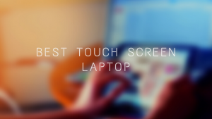 10 Best Touch Screen Laptop in India 2020
