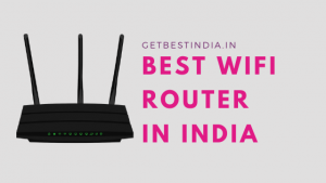 21 Best WiFi Router in India for Home 2020