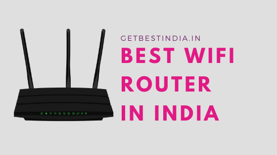 25 Best WiFi Router in India for Home 2020