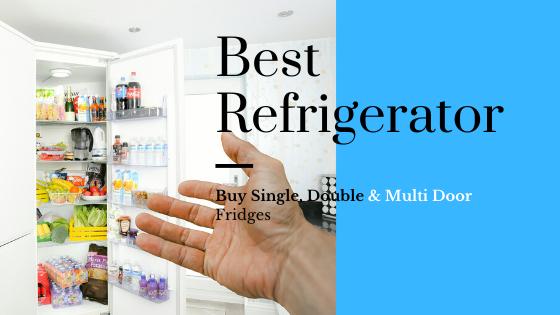 25 Best Refrigerator (Fridge) in India 2020 under 20,000 Rs.