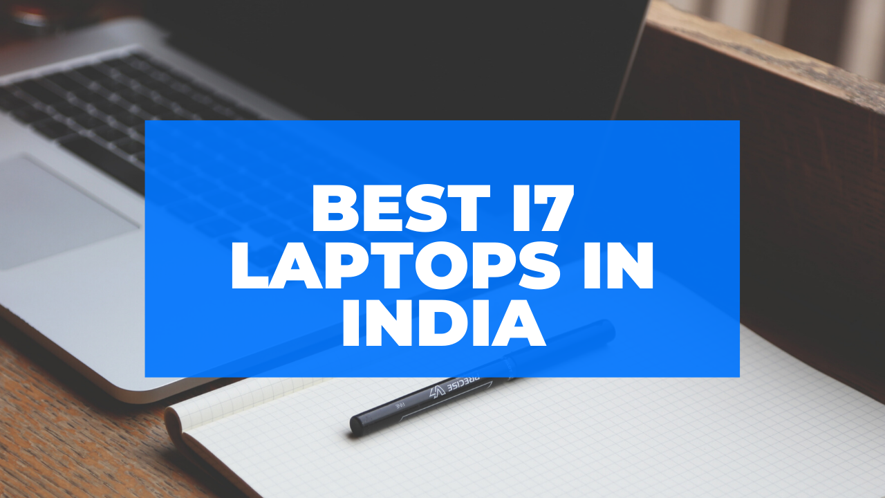 Top 11 Best i7 Laptop in India 2020