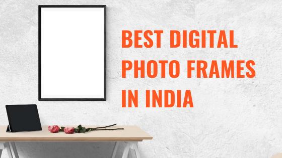 20 Best Digital Photo Frames in India 2020