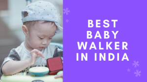 15 Best Baby Walker in India 2021