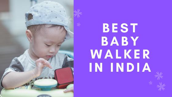 12 Best Baby Walker in India 2020