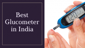 11 Best Glucometer (accurate) in India 2021