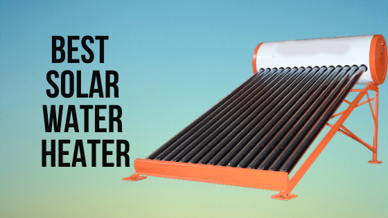 6 Best Solar Water Heater Buy Online in India (with Price)