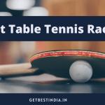 Best Table Tennis Racket under 1000 in India 2020