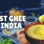 20 Best Ghee in India 2021