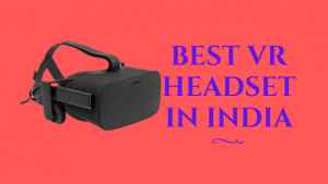8 Best VR Headset in India 2021