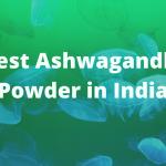 20 Best Ashwagandha Powder in India 2021