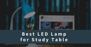 10 Best LED Lamp for Study Table in India 2021