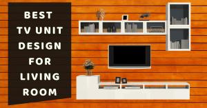 21 Best TV Unit Design for Living Room in India 2021